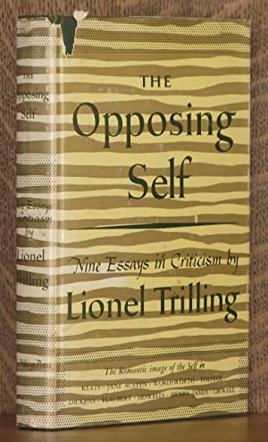 THE OPPOSING SELF, NINE ESSAYS IN CRITICISM: Lionel Trilling