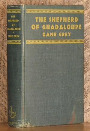 THE SHEPHERD OF GUADALOUPE: Zane Grey