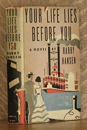 YOUR LIFE LIES BEFORE YOU: Harry Hansen