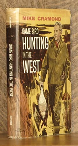 GAME BIRD HUNTING IN THE WEST: Mike Cramond