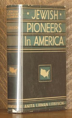 JEWISH PIONEERS IN AMERICA 1492 - 1848: Anita Libman Lebeson