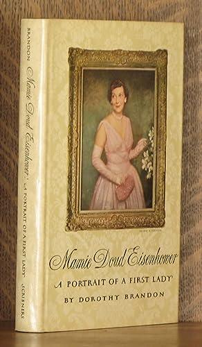 MAMIE DOUD EISENHOWER, A PORTRAIT OF A: Dorothy Brandon