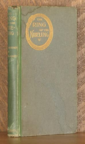 THE RING OF THE NIBELUNG, AN INTERPRETATION EMBODYING WAGNER'S OWN EXPLANATIONS: Alice ...