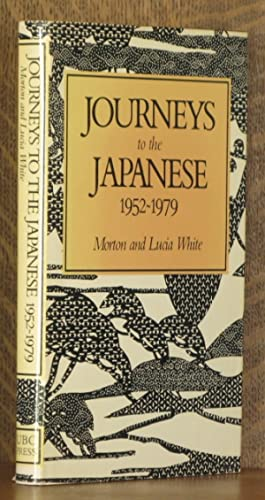 JOURNYS TO THE JAPANESE 1952-1979: Morton and Lucia White