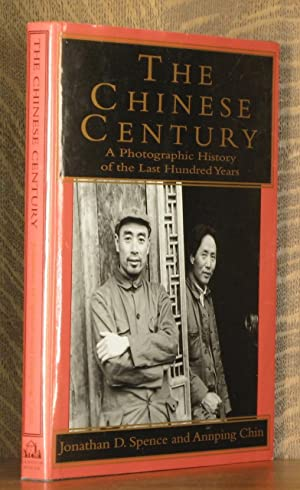 THE CHINESE CENTURY, A PHOTOGRAPHIC HISTORY OF THE LAST HUNDRED YEARS: Jonathan D. Spence and ...