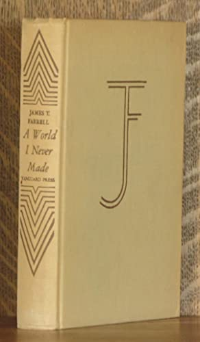 A WORLD I NEVER MADE: James T. Farrell