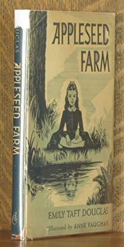 APPLESEED FARM: Emily Taft Douglas, illustrated by Anne Vaughan