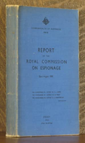 REPORT OF THE ROYAL COMMISSION ON ESPIONAGE, COMMONWEALTH OF AUSTRALIA 1954-55: W. F. L. Owen, R. F...