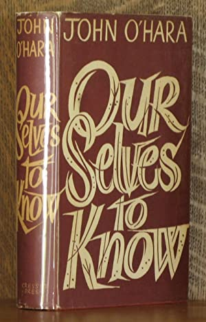 OURSELVES TO KNOW: John O'Hara