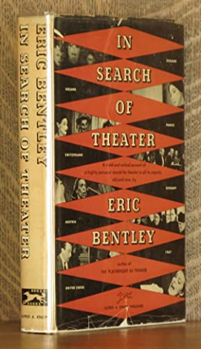 IN SEARCH OF THEATER: Eric Bentley