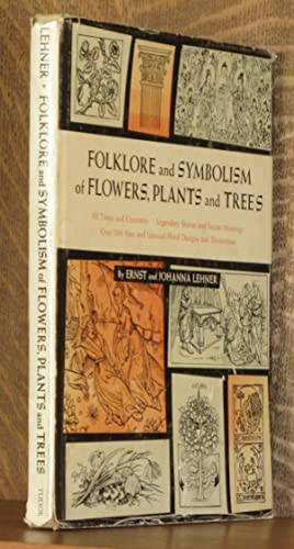 FOLKLORE AND SYMBOLISM OF FLOWERS, PLANTS AND TREES: Ernst and Johanna Lehner