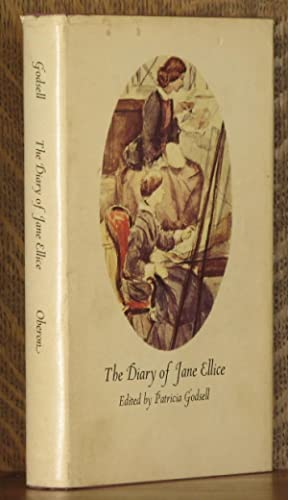 THE DIARY OF JANE ELLICE: Jane Ellice, edited by Patricia Godsell