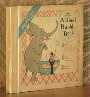 THE ANIMAL BUBBLE BOOK, SINGING BY TOM THE PIPER'S SON, MARY AND HER LITTLE LAMB, AND JACK AND...