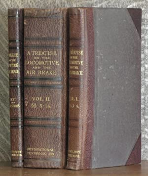 A TREATISE ON THE LOCOMOTIVE AND THE AIR BRAKE (3 VOL SET - COMPLETE): anonymous