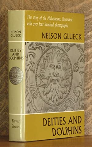 DEITIES AND DOLPHINS, THE STORY OF THE NABATAEANS: Nelson Glueck
