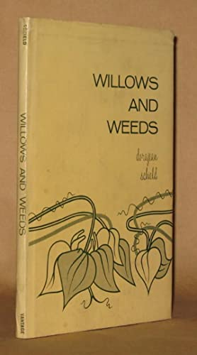 Willows and Weeds: Dorajean Schield