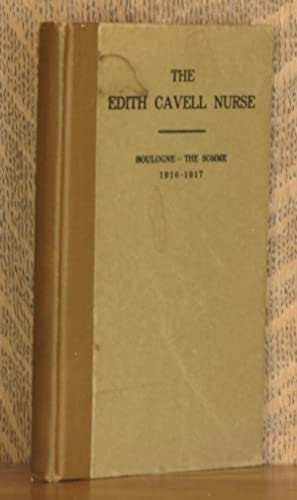 THE EDITH CAVELL NURSE FROM MASSACHUSETTS, A RECORD OF ONE YEAR'S PERSONAL SERVICE WITH THE ...
