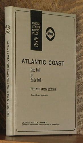 UNITED STATES COAST PILOT 2 ATLANTIC COAST CAPE COD TO SANDY HOOK: anonymous