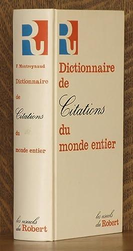 DICTIONAIRE DE CITATIONS DU MONDE ENTIER: edited by Florence