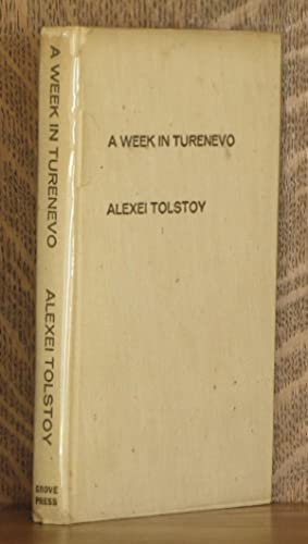 A WEEK IN TURENEVO AND OTHER STORIES: Alexei Tolstoy, intro by George Reavey