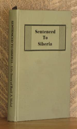 SENTENCED TO SIBERIA, THE STORY OF THE MINISTRY, PERSECUTION, IMPRISONMENT AND GOD'S WONDERFUL...