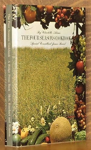 THE FOUR SEASONS COOKBOOK: Charlotte Adams, James Beard