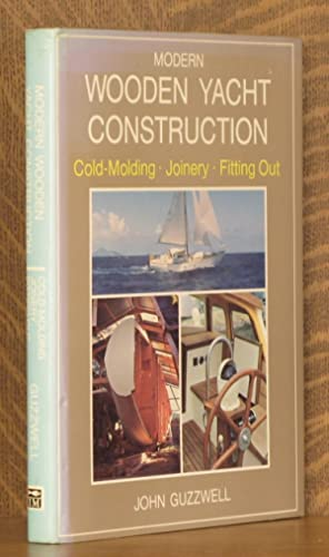 MODERN WOODEN YACHT CONSTRUCTION, COLD-MOLDING, JOINERY, FITTING OUT: John Guzzwell