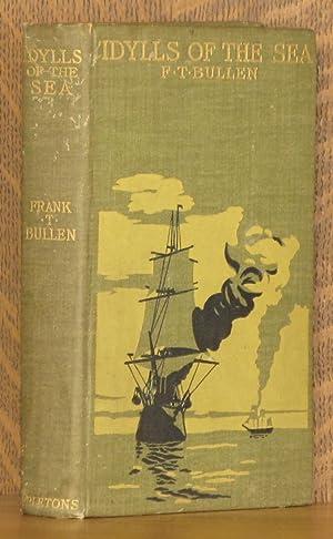 IDYLLS OF THE SEA: Frank T. Bullen