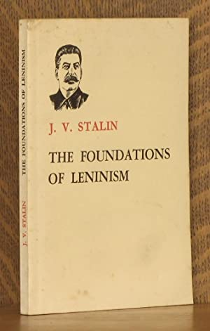 THE FOUNDATIONS OF LENINISM, LECTURES DELIVERED AT THE SVERDLOV UNIVERSITY