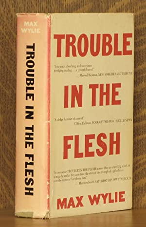 TROUBLE IN THE FLESH: Max Wylie