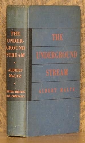 THE UNDERGROUND STREAM: Albert Maltz