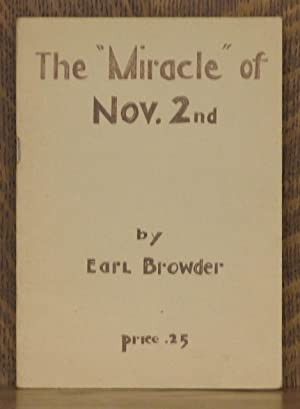 """THE """"MIRACLE"""" OF NOV. 2ND: Earl Browder"""