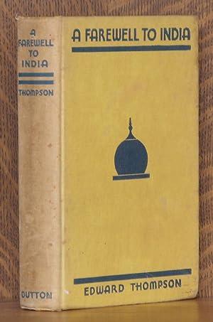 A FAREWELL TO INDIA: Edward Thompson
