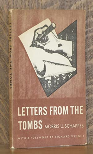 LETTERS FROM THE TOMBS: Morris U. Schappes, edited by Louis Lerman, foreword by Richard Wright, ...