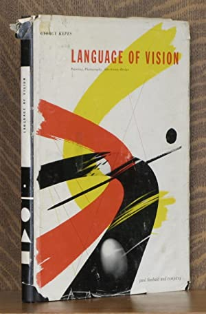 LANGUAGE OF VISION: Gyorgy Kepes, intro by S. Giedion and S. I. Hayakawa