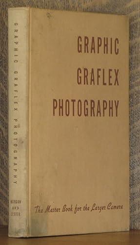 GRAPHIC GRAFLEX PHOTOGRAPHY THE MASTER BOOK FOR: Willard D. Morgan