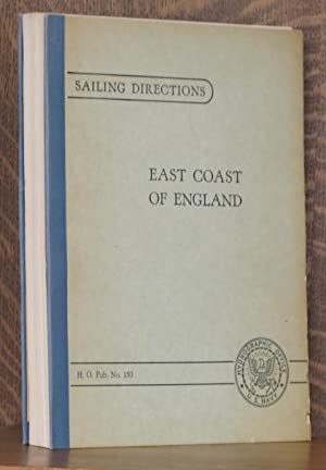 SAILING DIRECTIONS FOR THE EAST COAST OF ENGLAND, FIFE NESS TO NORTH FORELAND, INCLUDING THE FIRTH ...