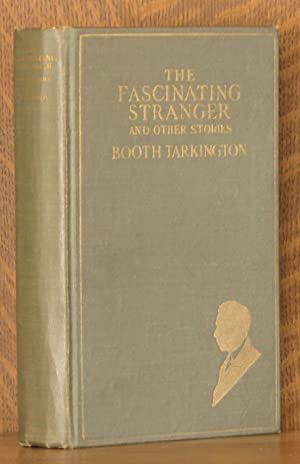 THE FASCINATING STRANGER AND OTHER STORIES: Booth Tarkington