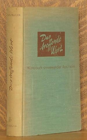 DAS TREFFENDE WORT, WORTERBUCH SINNVERWANDTER AUSDRUCKE: Karl Peltzer