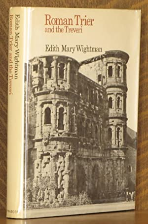ROMAN TRIER AND THE TREVERI: Edith Mary Wightman
