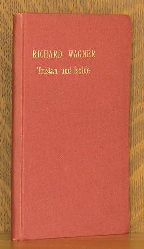 TRISTAN UND ISOLDE VON RICHARD WAGNER: Carl Waack, Richard Wagner