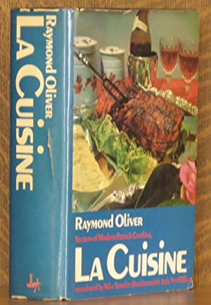 LA CUISINE, SECRETS OF MODERN FRENCH COOKING: Raymond Olivier