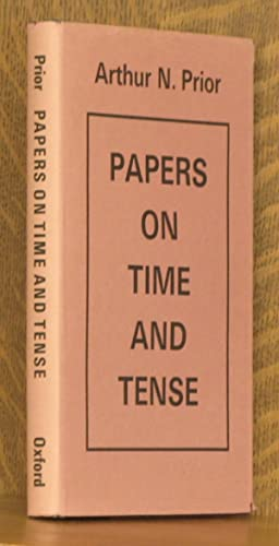 PAPERS ON TIME AND TENSE: Arthur N. Prior