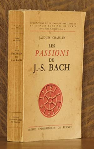 LES PASSIONS DE J.-S. BACH: Jacques Chailley
