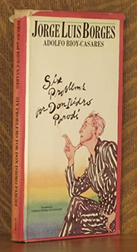 SIX PROBLEMS FOR DON ISIDRO PARODI: Jorge Luis Borges & Adolfo Bioy-Caseres, translated by Norman ...