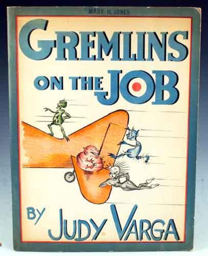 Gremlins on the Job: Varga, Judy