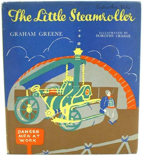 The Little Steamroller. A Story of Adventure, Mystery and Detection: Greene, Grahame