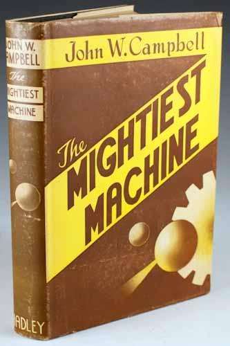 The Mightiest Machine: Campbell, John W.