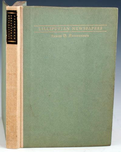 Lilliputian Newspapers by the scrivener of the LXIVmos. Foreword by R.W.G. Vail, librarian of the ...