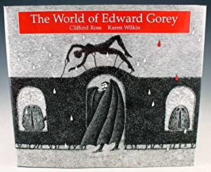 The World of Edward Gorey: Ross, Clifford and Karen Wilkin
